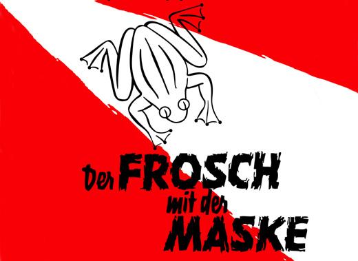 DER FROSCH MIT DER MASKE - 16 UHR VORSTELLUNG