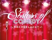 SISTERS OF COMEDY: NACHGELACHT - LADYS LACHEN LAUTER – BENEFIZ-MIX-SHOW