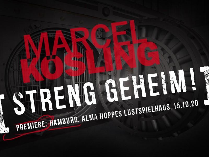"""MARCEL KöSLING – """"STRENG GEHEIM"""""""