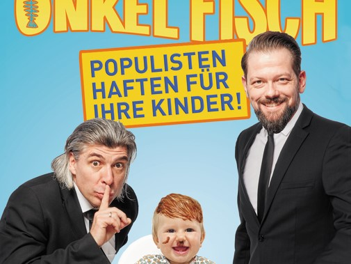 ONKEL FISCH – POPULISTEN HAFTEN FüR IHRE KINDER