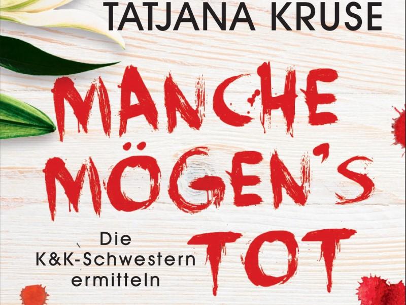 TATJANA KRUSE - MANCHE MöGEN'S TOT