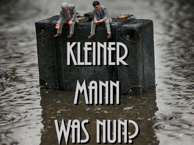 KLEINER MANN – WAS NUN? - NACH DEM ROMAN VON HANS FALLADA